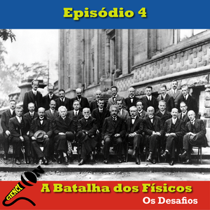Ciencion Episódio 4 - A Batalha dos Físicos - Os Desafios
