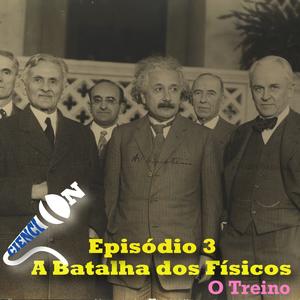 Ciencion Episódio 3 - A Batalha dos Físicos: O treino