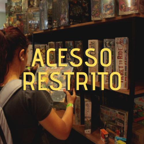 Acesso Restrito #4 - LARP's e Boardgames