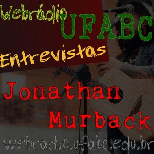 ENTREVISTAS WEBRÁDIO UFABC - JONATHAN MURBACK