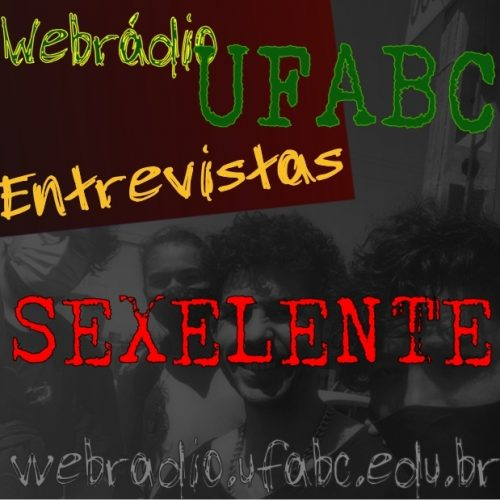 ENTREVISTAS WEBRÁDIO UFABC - SEXELENTE