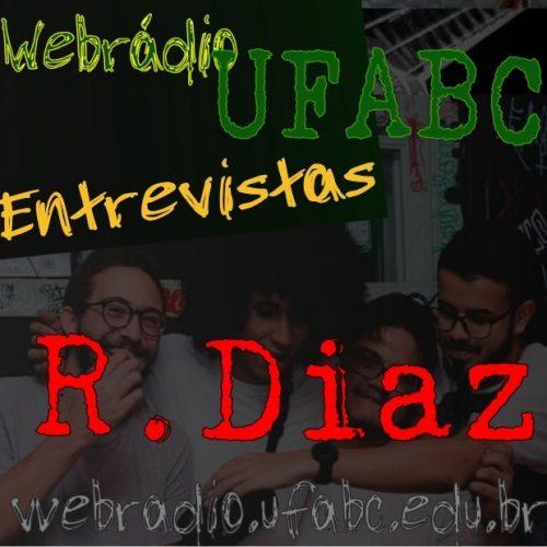 ENTREVISTAS WEBRÁDIO UFABC - R. DIAZ