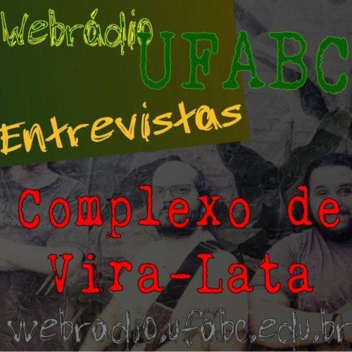ENTREVISTAS WEBRÁDIO UFABC - COMPLEXO DE VIRA-LATA
